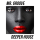 Mr. Groove Deeper House