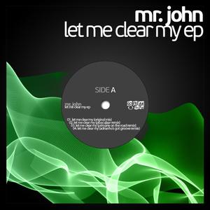 Mr. John - Let Me Clear My (Go Freak Records)