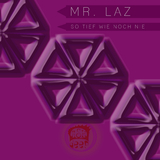 So tief wie noch nie by Mr. Laz mp3 download