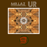 Ur by Mr. Laz mp3 download