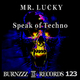 Mr.Lucky Speak of Techno