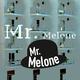 Mr. Melone Mr. Melone