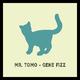 Mr. Tomo - Gene Fizz