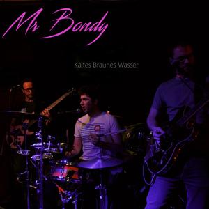Mr Bondy - Kaltes braunes Wasser (Independent)