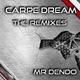 Mr Dendo Carpe Dream (The Remixes)
