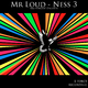 Mr Loud Ness 3