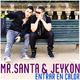 Mr Santa & Jeykon Entrar En Calor