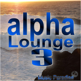 Alpha Lounge, Vol. 3 by Music Paradise mp3 download