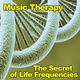 Music Therapy The Secret of Life Frequencies