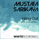 Mustafa Sarikaya Hang Out(Nihat a.k.a DJ Led Remix)