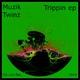 Muzik Twinz Trippin ep