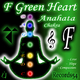 My Meditation Music - F - Green Heart Anahata Chakra: Love, Hope & Compassion