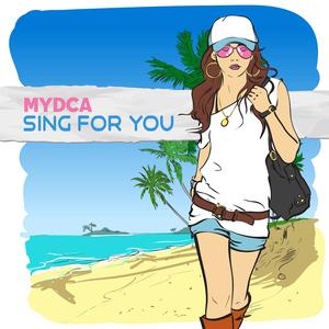 Mydca - Sing for You (Bikini Sounds Rec.)