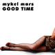 Mykel Mars Good Time
