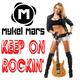 Mykel Mars Keep On Rockin'