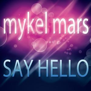 Mykel Mars - Say Hello (Bikini Sounds Rec.)