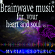 Myrial Esoteric Brainwave Music for Your Heart and Soul, Vol. 1(Harmonizes the Right and the Left Cerebrale Hemisphere)