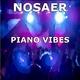 NOSAER Piano Vibes