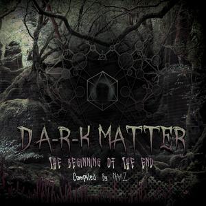 Naaz - D Ark Matter - The Beginning of the End (D-a-r-k Records)