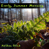 Early, Summer Morning by Nathan Glick mp3 download