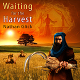 Waiting for the Harvest by Nathan Glick mp3 download