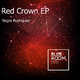 Negro Rodriguez Red Crown EP