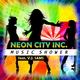 Neon City Inc. feat V. J. Sams Music Shower