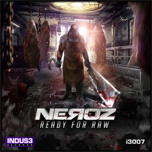 Neroz - Ready for Raw (Indus3)