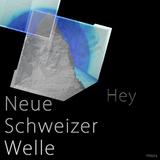 Hey by Neue Schweizer Welle mp3 download
