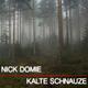 Nick Domie Kalte Schnauze