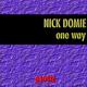 Nick Domie - One Way