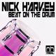 Nick Harvey Beat On the Drum
