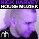 Nick Harvey House Muziek