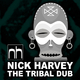 Nick Harvey The Tribal Dub