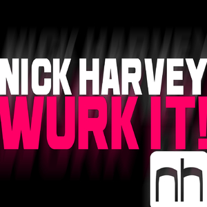 Nick Harvey - Wurk It! (Nick Harvey Music)