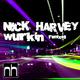 Nick Harvey Wurkin (The Remixes)