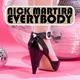 Nick Martira Everybody