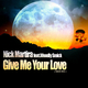 Nick Martira feat.Woodly Smick  Give Me Your Love (Main Mix)