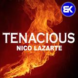 Tenacious by Nico Lazarte mp3 download