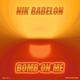 Nik Babelon - Bomb On Me