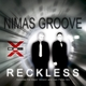 Nimas Groove Reckless
