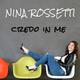 Nina Rossetti Credo In Me