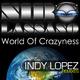 Niro Lassano - World of Crazyness(Indy Lopez Remixes)