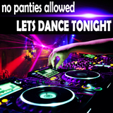 Lets Dance Tonight by No Panties Allowed mp3 download