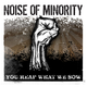 Noise Of Minority You Reap What We Sow
