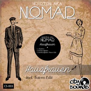 Nordton a.k.a. Nomad - Hausfrauen (CitySounds)