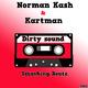 Norman Kash & Kartman Dirty Sound