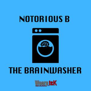 Notorious B - The Brainwasher (Woorptek Records)
