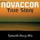 Novaccor  True Story(Samoth Deep Mix)