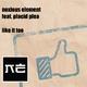 Noxious Element feat. Placid Plea Like It Too